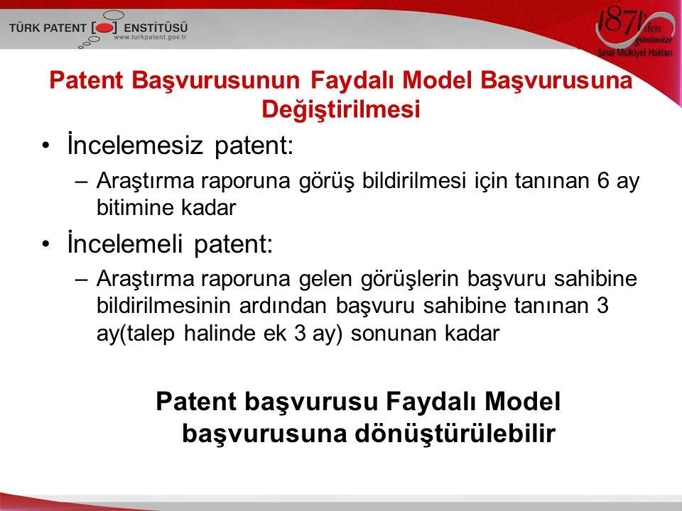 Patent Başvurusunun Faydalı Model Başvurusuna Değiştirilmesi