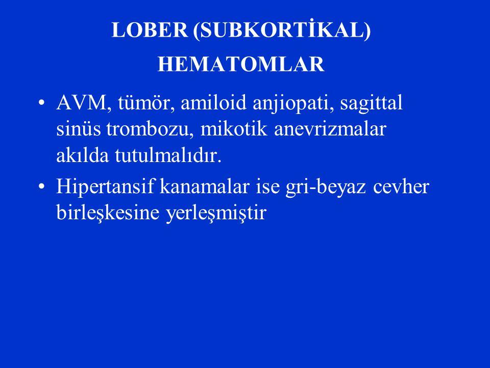 LOBER (SUBKORTİKAL) HEMATOMLAR