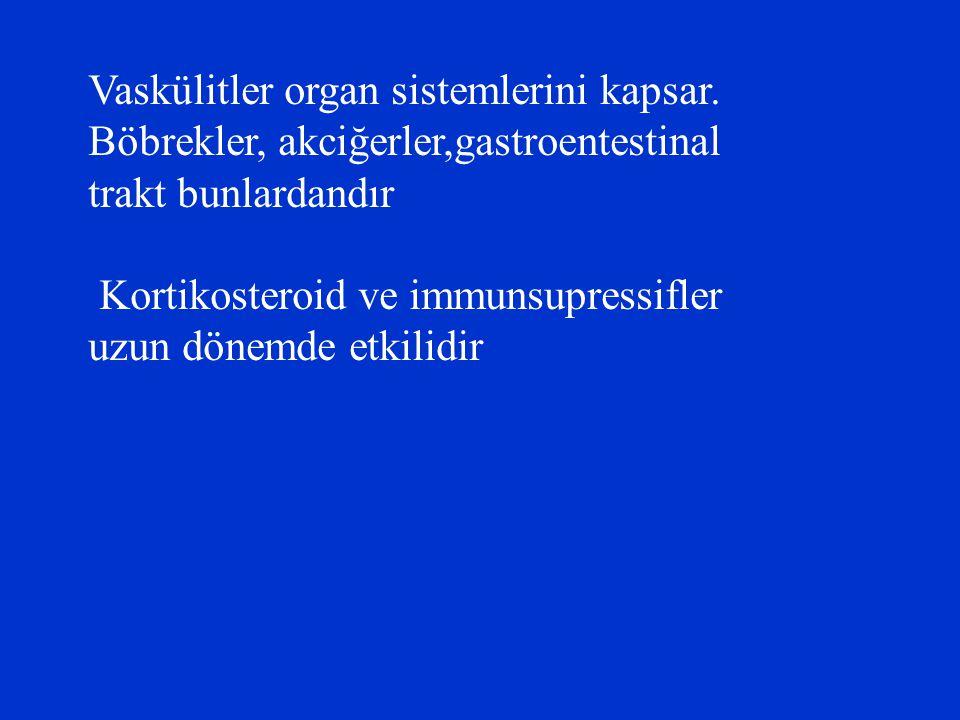 Vaskülitler organ sistemlerini kapsar.