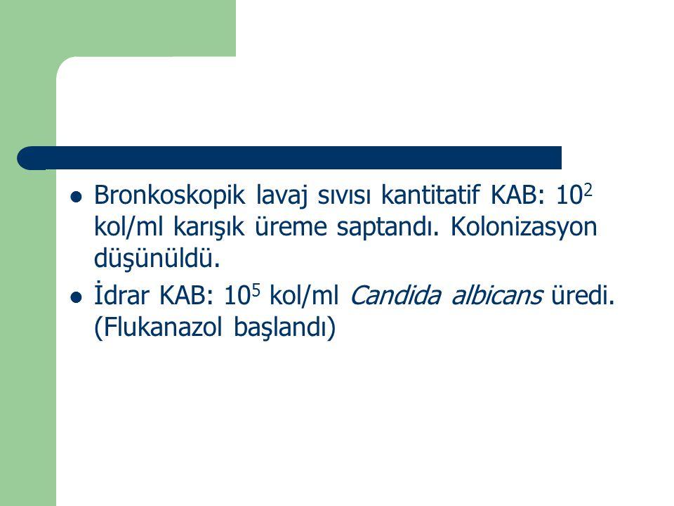 Bronkoskopik lavaj sıvısı kantitatif KAB: 102 kol/ml karışık üreme saptandı. Kolonizasyon düşünüldü.