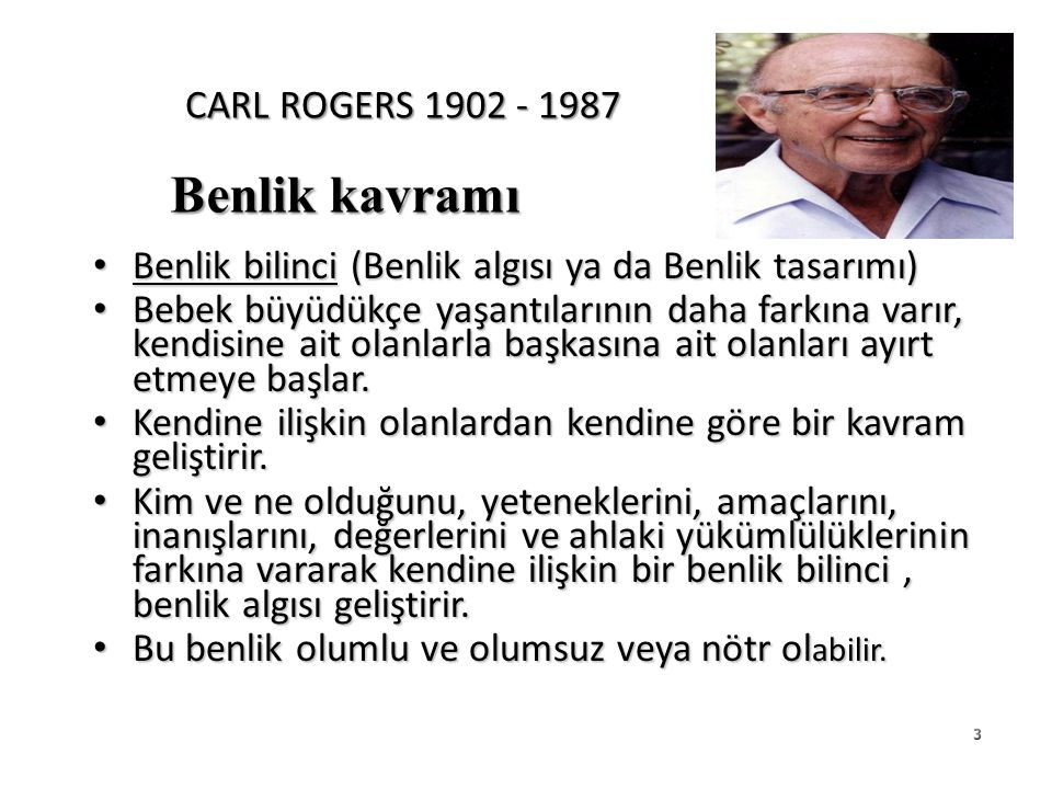 Benlik kavramı CARL ROGERS 1902 - 1987