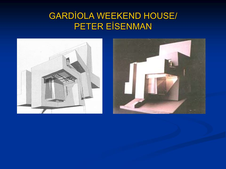 GARDİOLA WEEKEND HOUSE/ PETER EİSENMAN