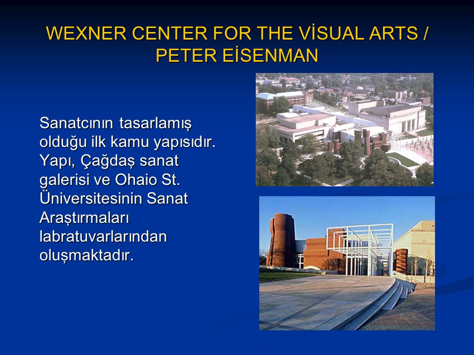 WEXNER CENTER FOR THE VİSUAL ARTS / PETER EİSENMAN