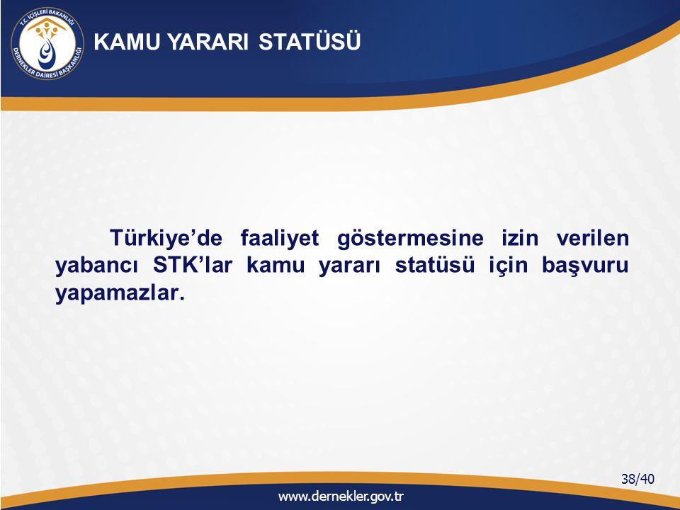 KAMU YARARI STATÜSÜ Türkiye'de faaliyet göstermesine izin verilen yabancı STK'lar kamu yararı statüsü için başvuru yapamazlar.