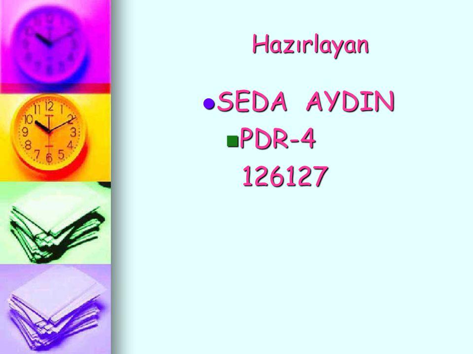Hazırlayan SEDA AYDIN PDR-4 126127