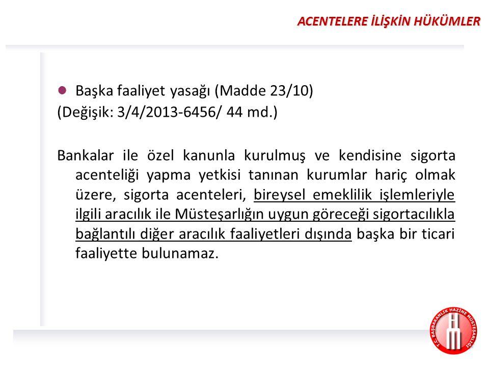 Başka faaliyet yasağı (Madde 23/10) (Değişik: 3/4/2013-6456/ 44 md.)