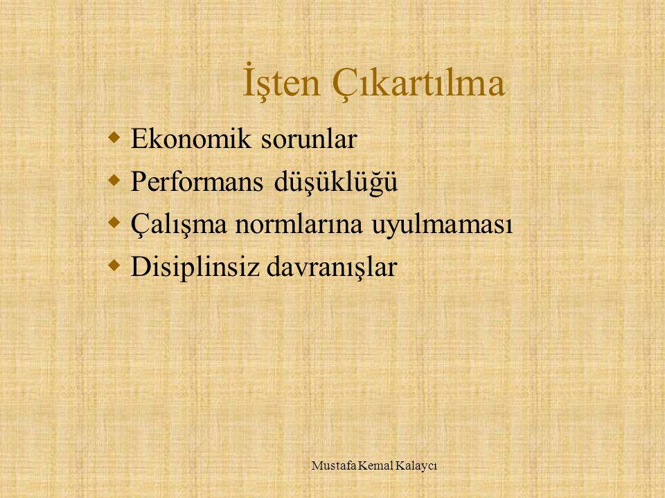 İşten Çıkartılma Ekonomik sorunlar Performans düşüklüğü