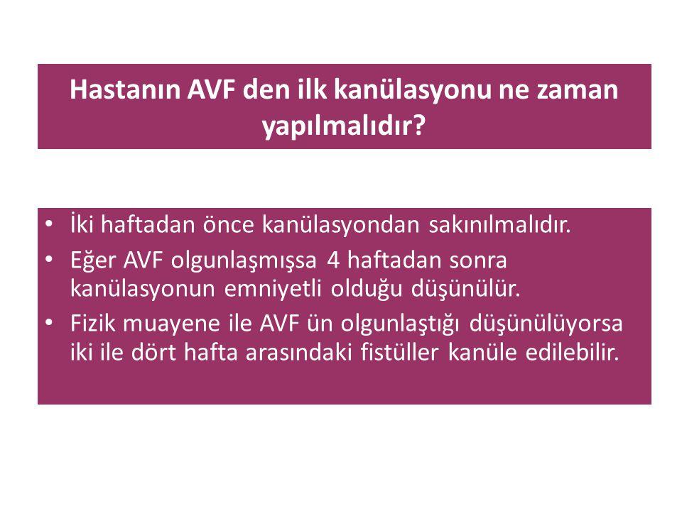 Hastanın AVF den ilk kanülasyonu ne zaman yapılmalıdır