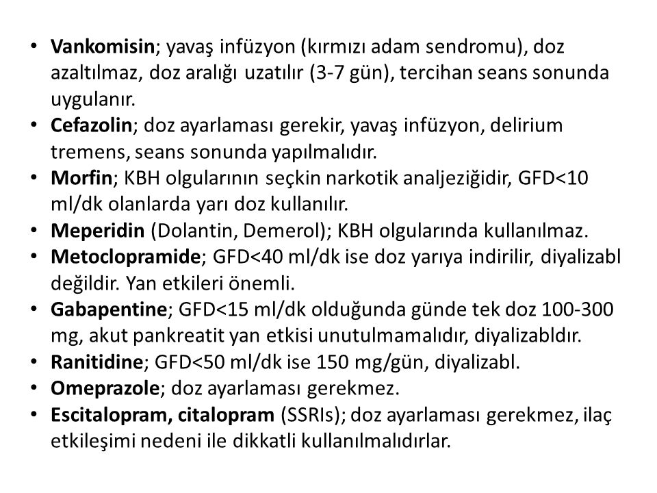 Meperidin (Dolantin, Demerol); KBH olgularında kullanılmaz.