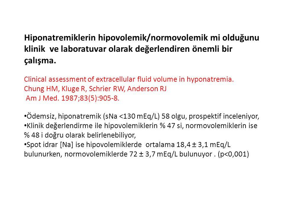 Hiponatremiklerin hipovolemik/normovolemik mi olduğunu klinik ve laboratuvar olarak değerlendiren önemli bir çalışma.