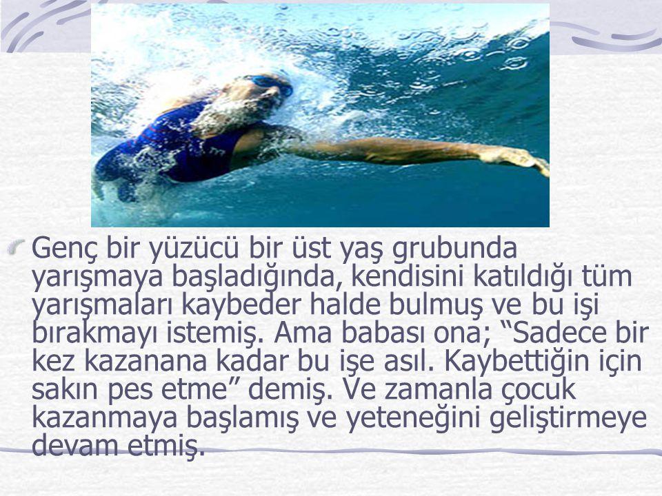 Genç bir yüzücü bir üst yaş grubunda yarışmaya başladığında, kendisini katıldığı tüm yarışmaları kaybeder halde bulmuş ve bu işi bırakmayı istemiş.