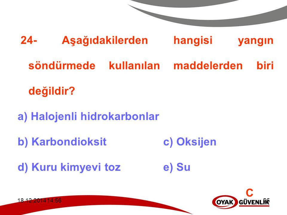 a) Halojenli hidrokarbonlar b) Karbondioksit c) Oksijen
