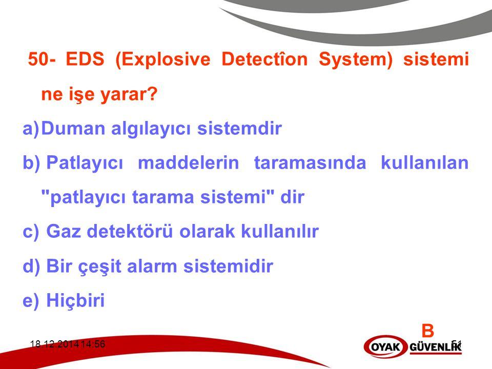 50- EDS (Explosive Detectîon System) sistemi ne işe yarar