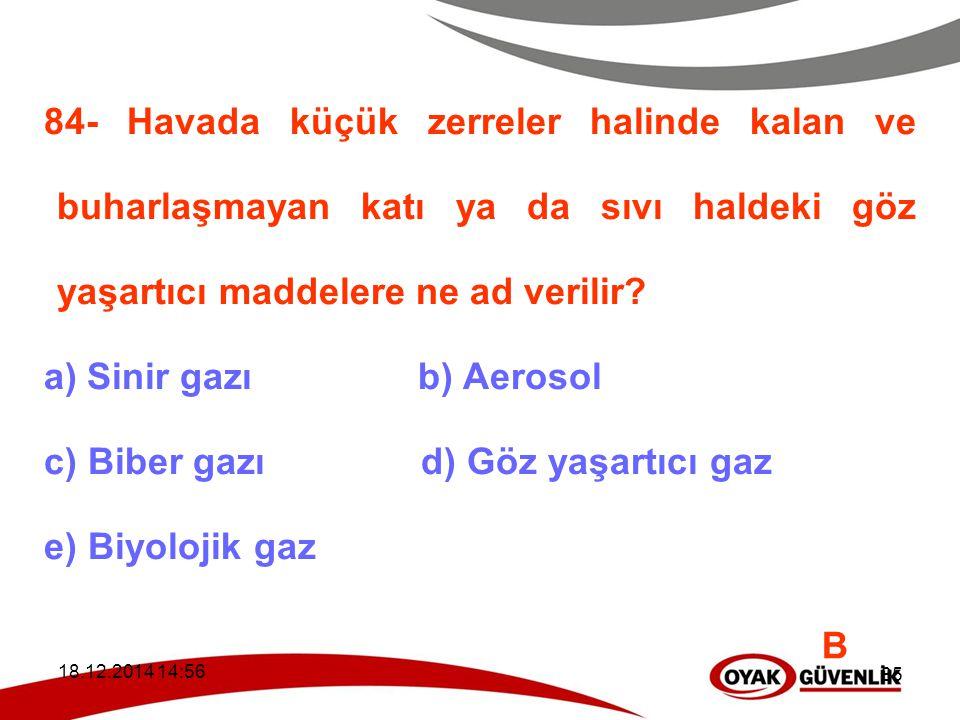 c) Biber gazı d) Göz yaşartıcı gaz e) Biyolojik gaz