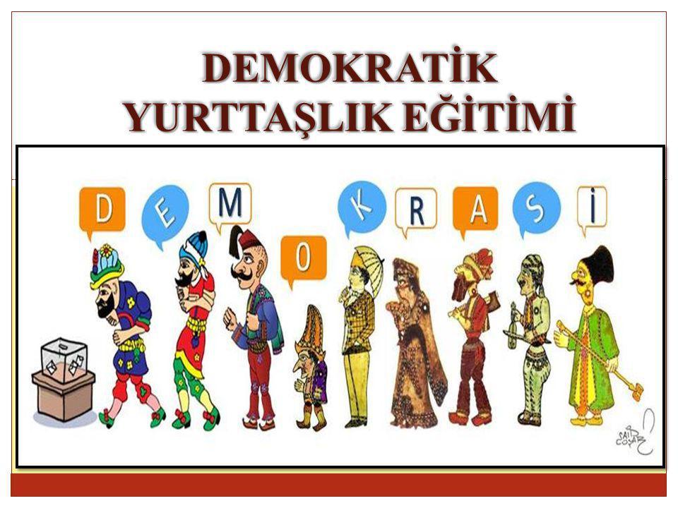 DEMOKRATİK YURTTAŞLIK EĞİTİMİ