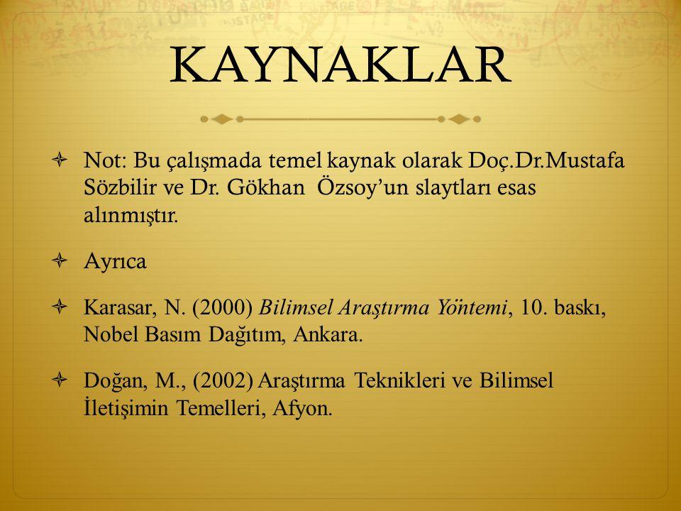 KAYNAKLAR Not: Bu çalışmada temel kaynak olarak Doç.Dr.Mustafa Sözbilir ve Dr. Gökhan Özsoy'un slaytları esas alınmıştır.
