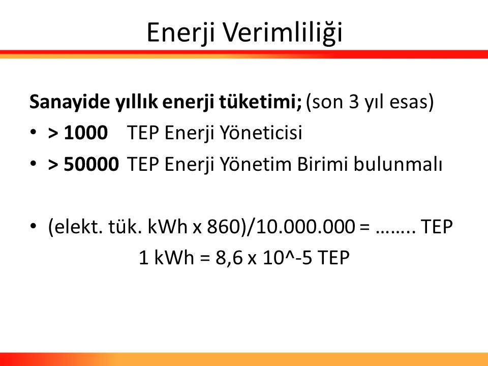 Enerji Verimliliği Sanayide yıllık enerji tüketimi; (son 3 yıl esas)