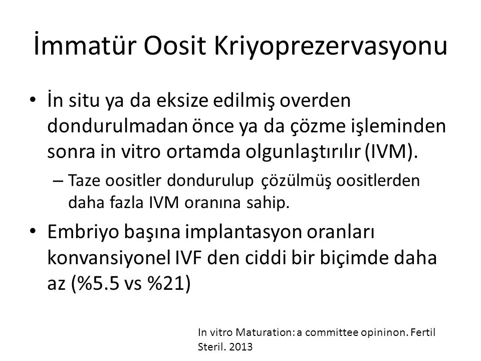 İmmatür Oosit Kriyoprezervasyonu