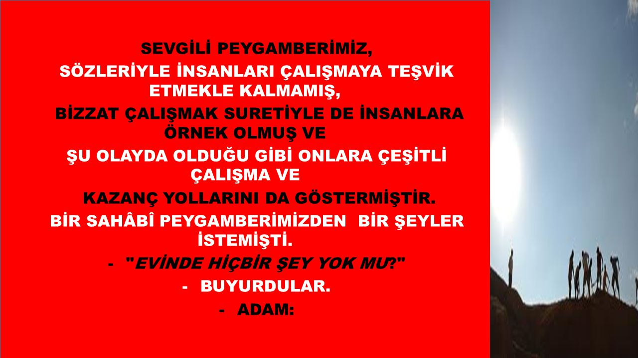 SEVGİLİ PEYGAMBERİMİZ,