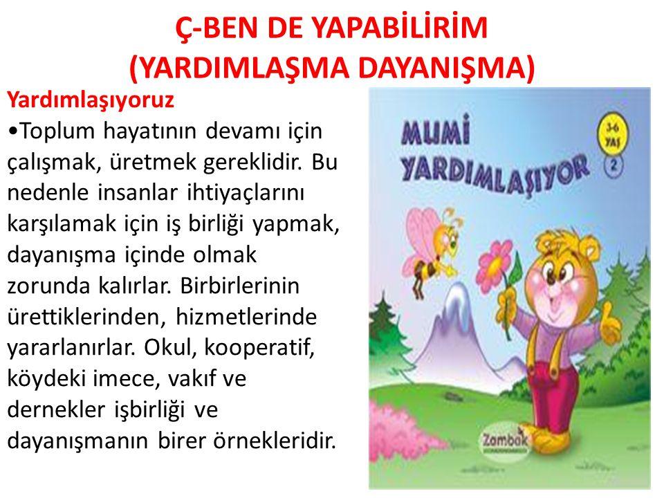 Ç-BEN DE YAPABİLİRİM (YARDIMLAŞMA DAYANIŞMA)