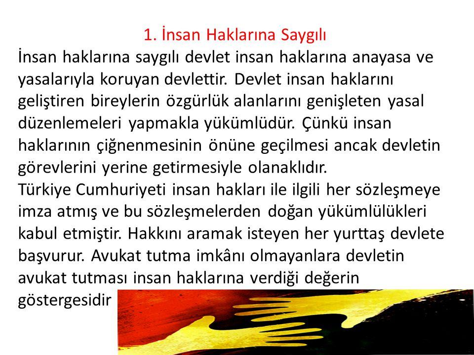 1. İnsan Haklarına Saygılı