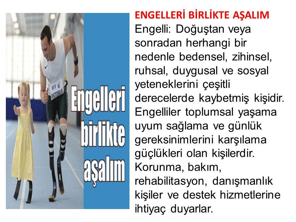 ENGELLERİ BİRLİKTE AŞALIM