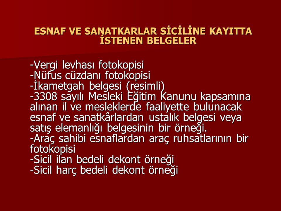 ESNAF VE SANATKARLAR SİCİLİNE KAYITTA İSTENEN BELGELER