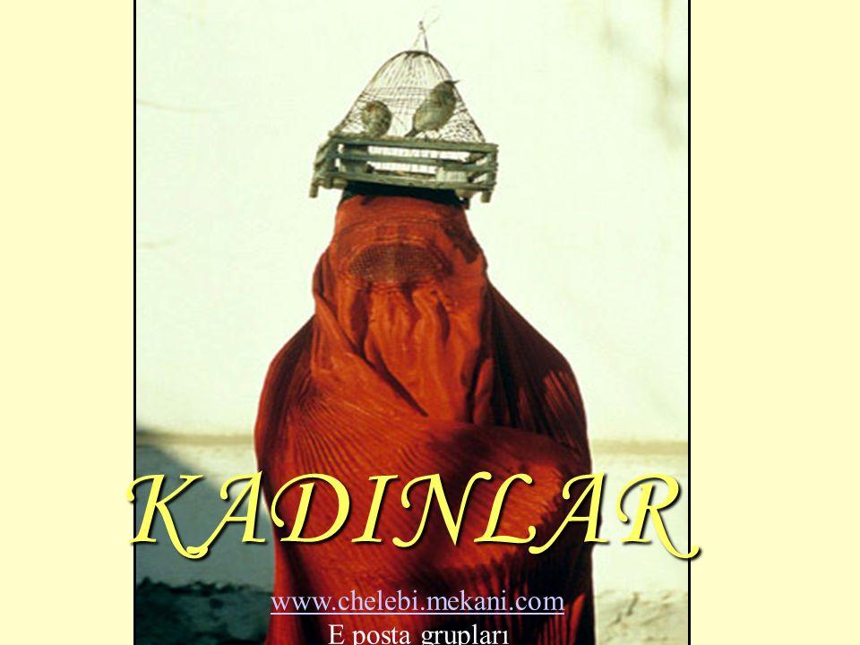 KADINLAR www.chelebi.mekani.com E posta grupları