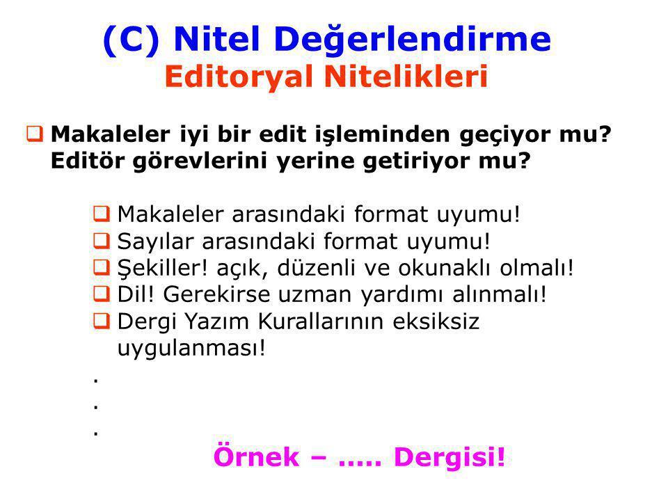 (C) Nitel Değerlendirme Editoryal Nitelikleri