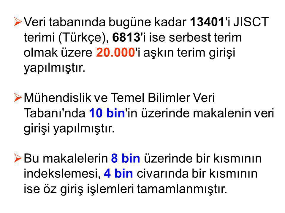 Veri tabanında bugüne kadar 13401 i JISCT terimi (Türkçe), 6813 i ise serbest terim olmak üzere 20.000 i aşkın terim girişi yapılmıştır.