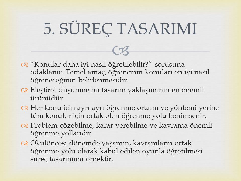 5. SÜREÇ TASARIMI