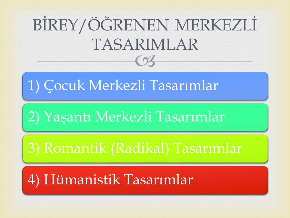 BİREY/ÖĞRENEN MERKEZLİ TASARIMLAR