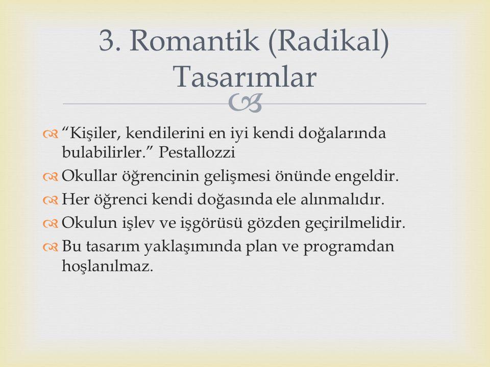 3. Romantik (Radikal) Tasarımlar