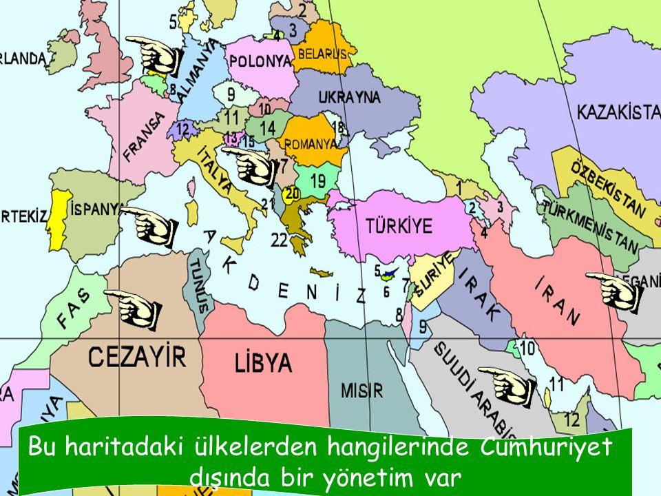 Bu haritadaki ülkelerden hangilerinde Cumhuriyet