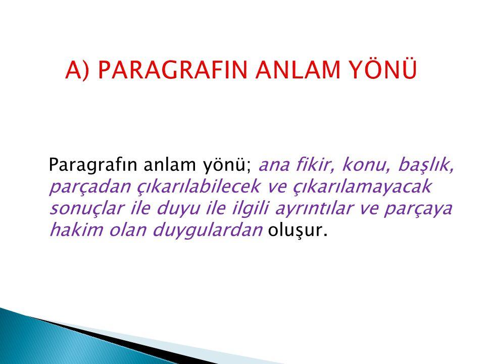 A) PARAGRAFIN ANLAM YÖNÜ
