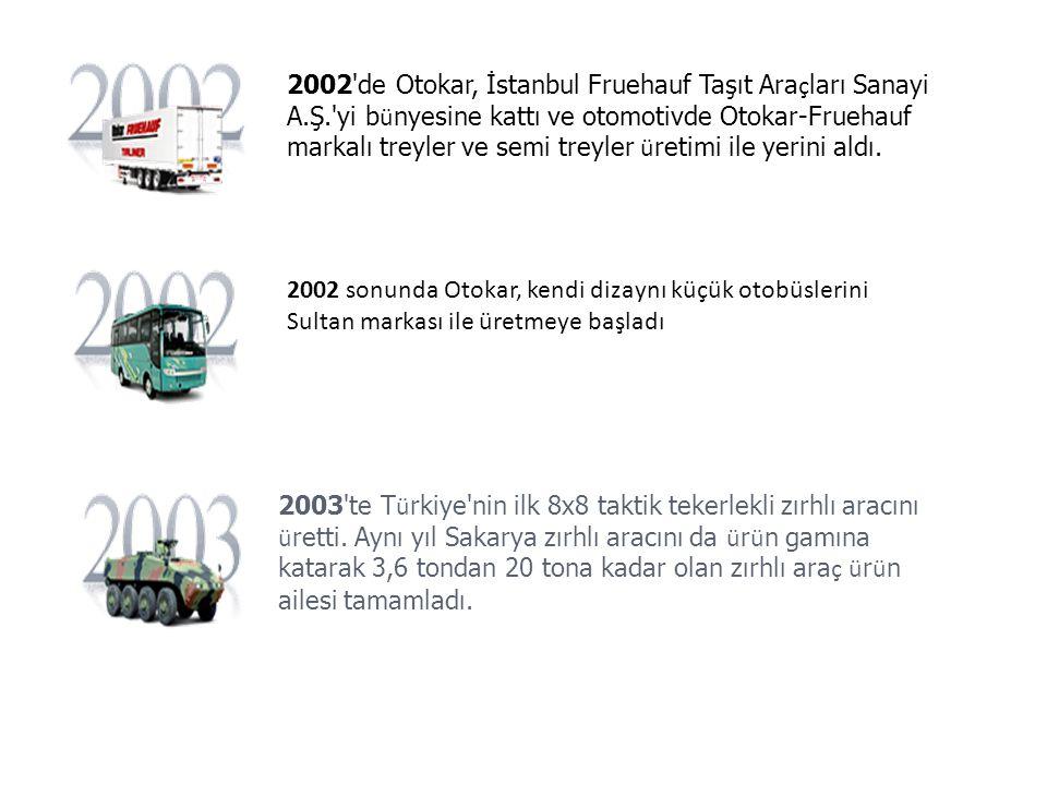 2002 de Otokar, İstanbul Fruehauf Taşıt Araçları Sanayi A. Ş