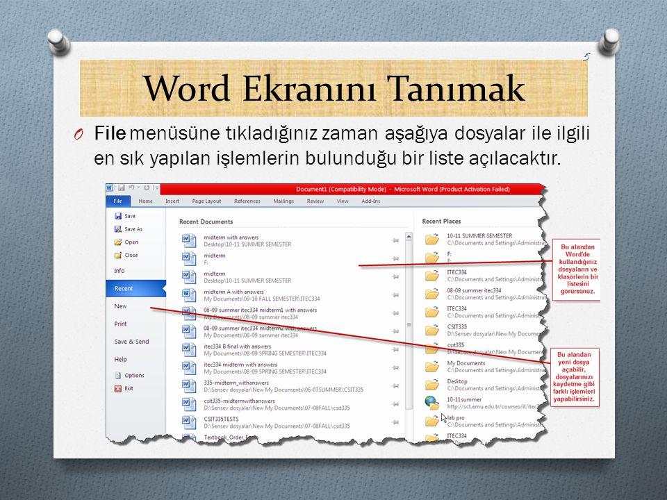 Word Ekranını Tanımak File menüsüne tıkladığınız zaman aşağıya dosyalar ile ilgili en sık yapılan işlemlerin bulunduğu bir liste açılacaktır.