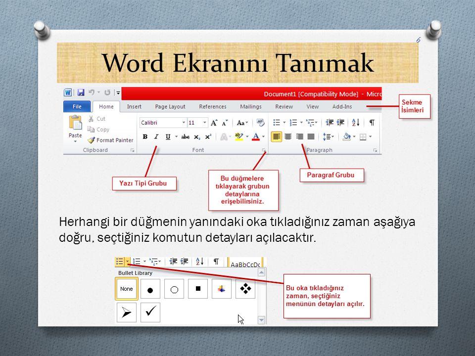Word Ekranını Tanımak Herhangi bir düğmenin yanındaki oka tıkladığınız zaman aşağıya doğru, seçtiğiniz komutun detayları açılacaktır.