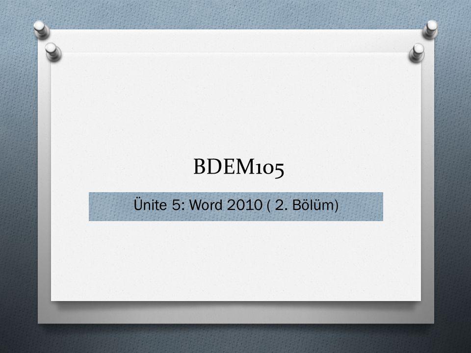 BDEM105 Ünite 5: Word 2010 ( 2. Bölüm) 1