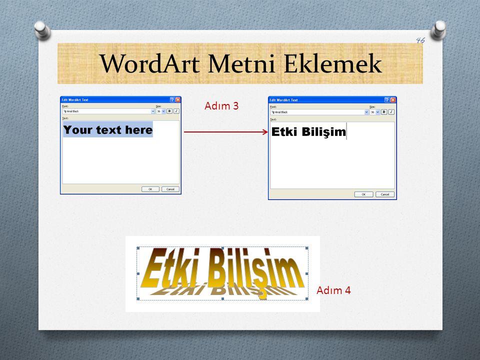 WordArt Metni Eklemek Adım 3 Adım 4