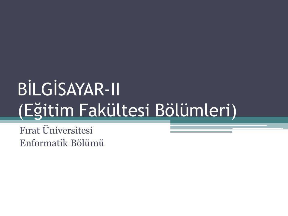 BİLGİSAYAR-II (Eğitim Fakültesi Bölümleri)