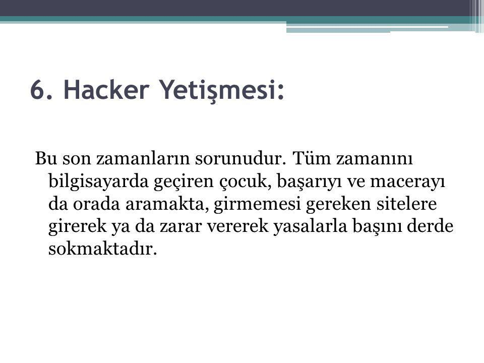 6. Hacker Yetişmesi: