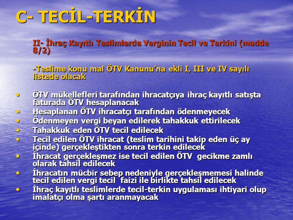 C- TECİL-TERKİN II- İhraç Kayıtlı Teslimlerde Verginin Tecil ve Terkini (madde 8/2)