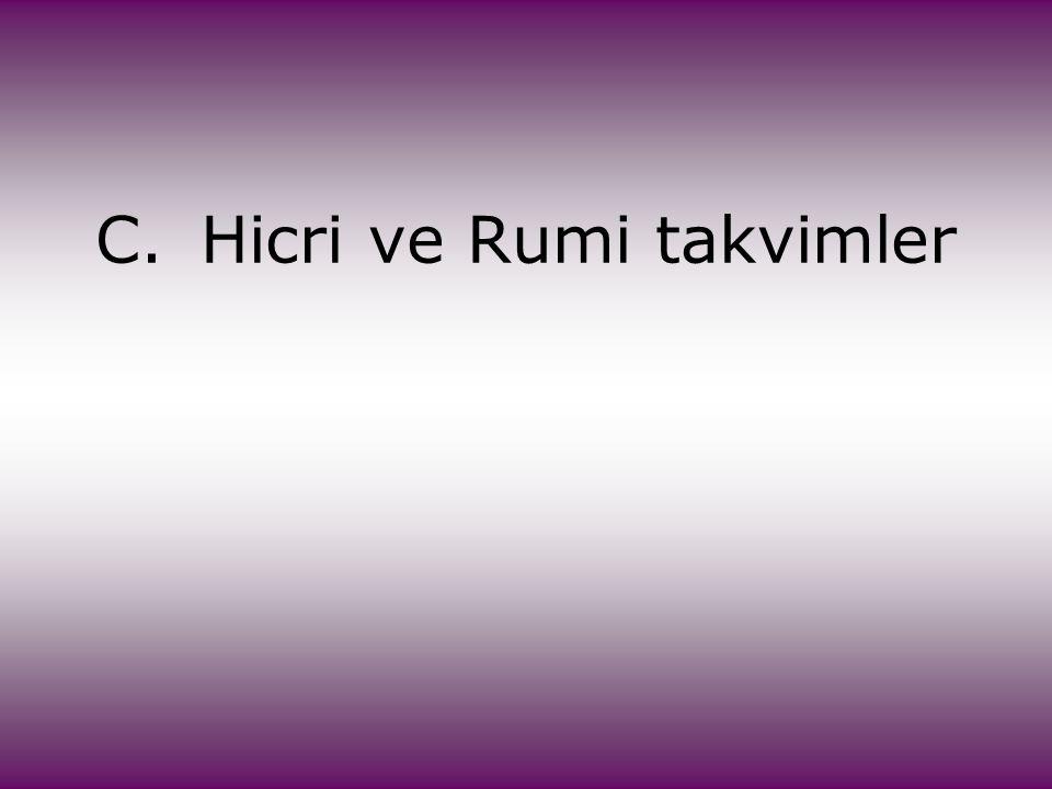 C. Hicri ve Rumi takvimler
