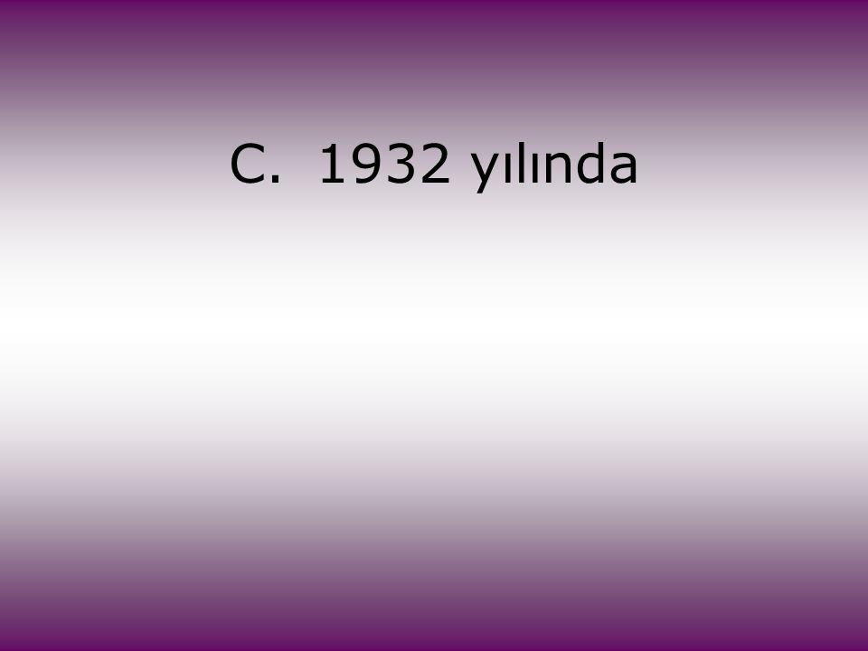 C. 1932 yılında