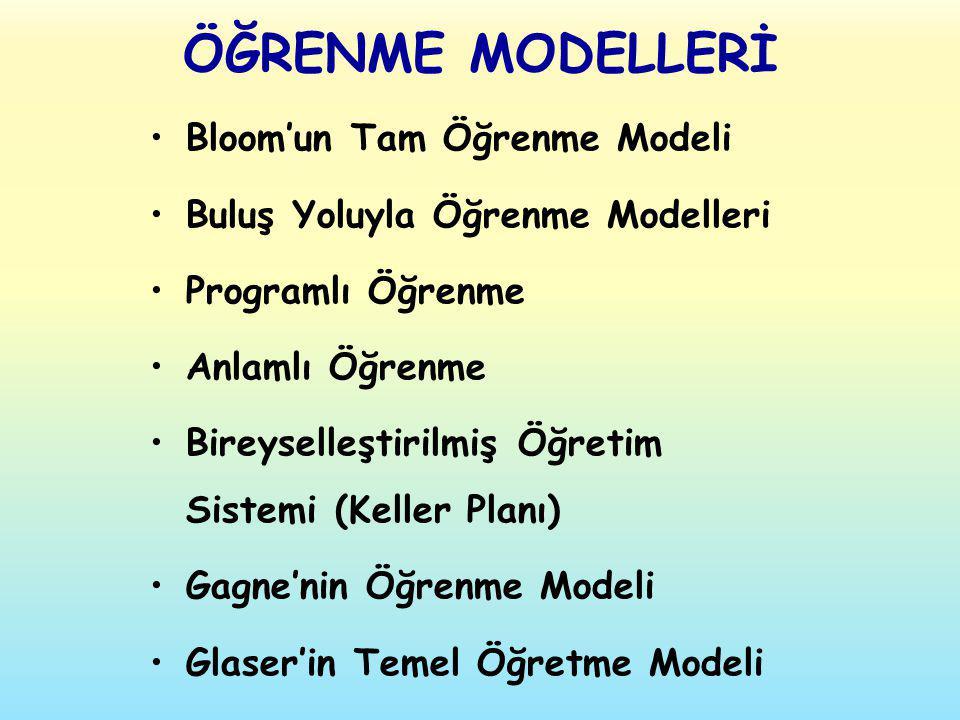 ÖĞRENME MODELLERİ Bloom'un Tam Öğrenme Modeli