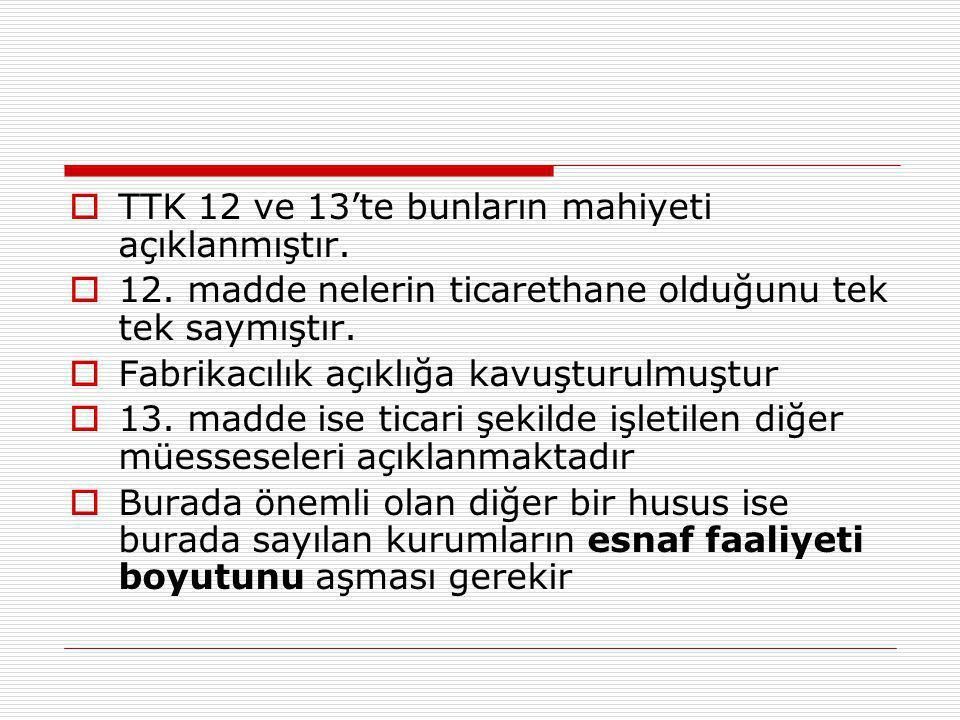 TTK 12 ve 13'te bunların mahiyeti açıklanmıştır.