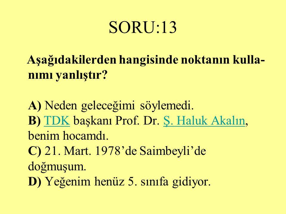 SORU:13