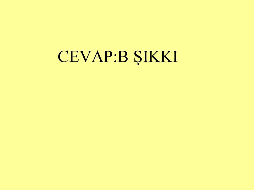 CEVAP:B ŞIKKI