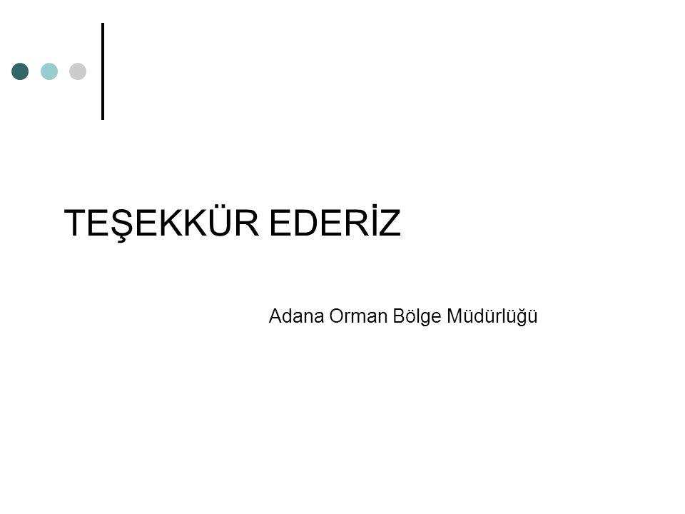 TEŞEKKÜR EDERİZ Adana Orman Bölge Müdürlüğü